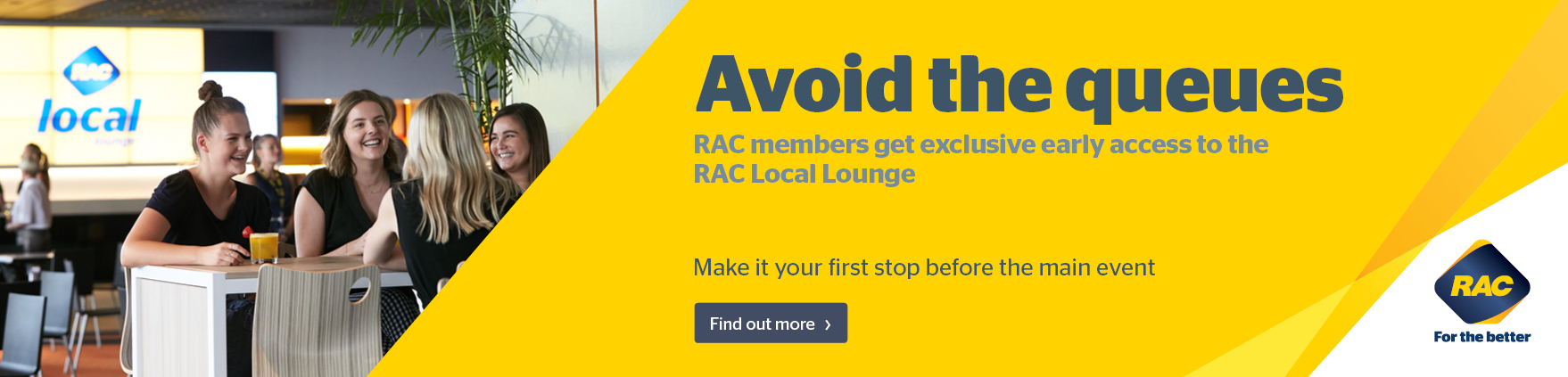 Avoid the Queues Banner thanks to RAC, giving members earlty